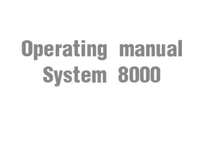 Operating manual (System 8000)