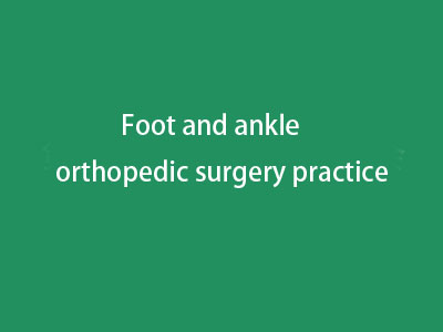 Foot and ankle orthopedic surgery practice